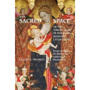 The Sacred Space of the Virgin Mary in Hispanic Literature from Gonzalo de Berceo to Ambrosio Montesino