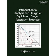 Introduction to Analysis and Design of Equilibrium Staged Separation Processes, Paperback/Rajinder Pal