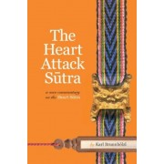 The Heart Attack Sutra: A New Commentary on the Heart Sutra, Paperback