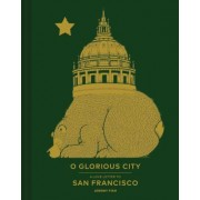 O Glorious City: A Love Letter to San Francisco