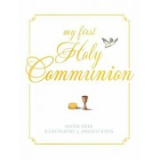 My First Holy Communion: Prayers for a Lifetime, Hardcover/Sophie Piper