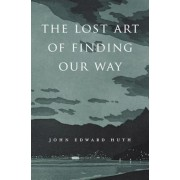 The Lost Art of Finding Our Way, Paperback