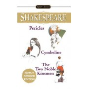 Pericles, Cymbeline And The Two Noble Kinsmen (Shakespeare William)(Paperback / softback) (9780451530356)