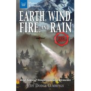 Earth, Wind, Fire, and Rain: Real Tales of Temperamental Elements, Paperback