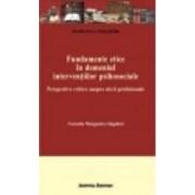 Fundamente Etice In Domeniul Interventiilor Psihosociale - Cornelia Margareta Gasparel