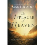 The Applause of Heaven, Paperback/Max Lucado