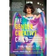 The Gender Creative Child: Pathways for Nurturing and Supporting Children Who Live Outside Gender Boxes, Paperback