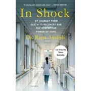 In Shock: My Journey from Death to Recovery and the Redemptive Power of Hope, Paperback/Rana Awdish