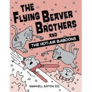 The Flying Beaver Brothers and the Hot-Air Baboons, Paperback