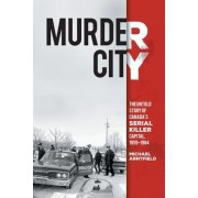 Murder City: The Untold Story of Canada's Serial Killer Capital, 1954-1984, Paperback