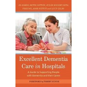 Excellent Dementia Care in Hospitals. A Guide to Supporting People with Dementia and Their Carers, Paperback/Lucy Gilby