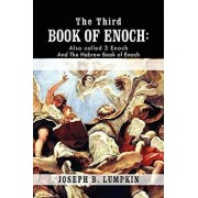 The Third Book of Enoch: Also Called 3 Enoch and the Hebrew Book of Enoch, Paperback/Joseph B. Lumpkin