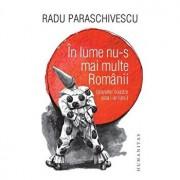 In lume nu-s mai multe Romanii (planetei noastre asta i-ar lipsi)/Radu Paraschivescu