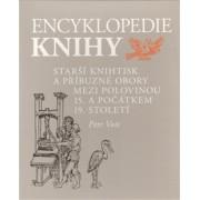 Encyklopedie knihy - knihtisk a příbuzné obory v 15. až 19. století(Petr Voit)