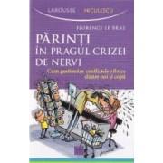 Parinti in pragul crizei de nervi - Florence Le Bras