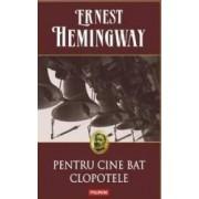 Pentru cine bat clopotele ed.2014 necartonat - Ernest Hemingway