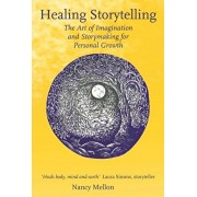 Healing Storytelling: The Art of Imagination and Storytelling for Personal Growth, Paperback/Nancy Mellon