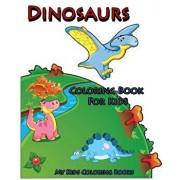 Coloring Book for Kids: Dinosaurs Coloring Book for Kids: Creative Haven Coloring Books: Coloring Book for Kindergarten and Kids, Paperback/My Kids Coloring Books