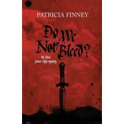 Do We Not Bleed?: The first James Enys mystery, Paperback/Patricia Finney