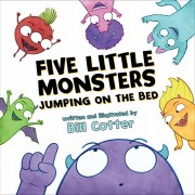 Five Little Monsters Jumping on the Bed, Hardcover/Bill Cotter