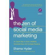 The Zen of Social Media Marketing: An Easier Way to Build Credibility, Generate Buzz, and Increase Revenue, Paperback