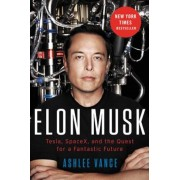 Elon Musk: Tesla, SpaceX, and the Quest for a Fantastic Future, Hardcover