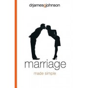 Marriage Made Simple: Written for guys, by a guy, with guys in mind (and their wives), Paperback/James G. Johnson