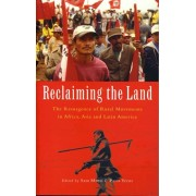 Reclaiming the Land. The Resurgence of Rural Movements in Africa, Asia and Latin America, Paperback/***