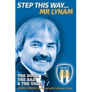 Step This Way... MR Lynam: The Good, the Bad & the Ugly