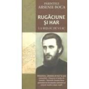 Rugaciune Si Har La Mijloc De Veac - Arsenie Boca