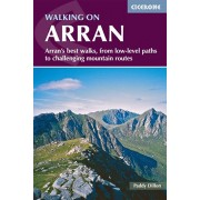 Walking on Arran. The best low level walks and challenging mountain routes, Paperback/Paddy Dillon