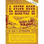 A Guide Book to Highway 66: A Facsimile of the 1946 First Edition, Paperback/Jack D. Rittenhouse