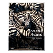 Beautiful Teams - Inspiring and Cautionary Tales from Veteran Team Leaders (Stellman Andrew)(Paperback) (9780596518028)