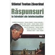 Raspunsuri la intrebari ale intelectualilor - Vol. 1/Teofan Zavoratul