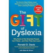The Gift of Dyslexia: Why Some of the Smartest People Can't Read...and How They Can Learn, Paperback/Ronald D. Davis