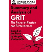 Summary and Analysis of Grit: The Power of Passion and Perseverance: Based on the Book by Angela Duckworth, Paperback