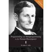 Programming and Metaprogramming in the Human Biocomputer: Theory and Experiments, Paperback/Dr John C. Lilly