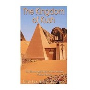 The Kingdom of Kush: The History and Legacy of the Ancient Nubian Empire, Paperback/Charles River Editors