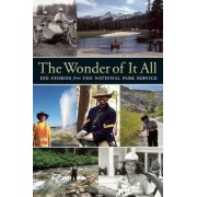 The Wonder of It All: 100 Stories from the National Park Service, Paperback