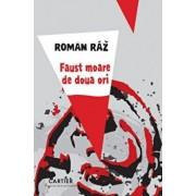 Faust moare de doua ori/Roman Raz