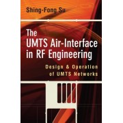 The UMTS Air-Interface in RF Engineering: Design and Oepration of UMTS Networks