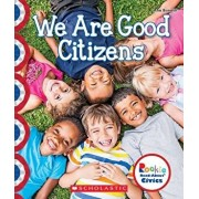 We Are Good Citizens (Rookie Read-About Civics), Paperback/Ann Bonwill