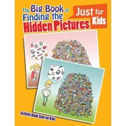 The Big Book of Finding the Hidden Pictures Just for Kids, Paperback/Activity Book Zone for Kids
