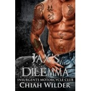 Jax's Dilemma: Insurgents Motorcycle Club, Paperback/Chiah Wilder