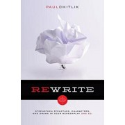 Rewrite 2nd Edition: A Step-By-Step Guide to Strengthen Structure, Characters, and Drama in Your Screenplay, Paperback/Paul Chitlik
