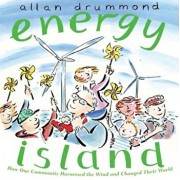 Energy Island: How One Community Harnessed the Wind and Changed Their World, Hardcover/Allan Drummond