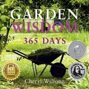 Garden Wisdom: 365 Days, Paperback/Cheryl Wilfong