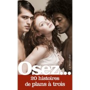 La Musardine Osez... 20 histoires de Plans à Trois