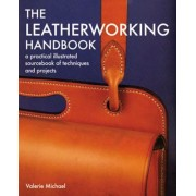 The Leatherworking Handbook: A Practical Illustrated Sourcebook of Techniques and Projects, Paperback