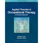 Applied Theories in Occupational Therapy A Practical Approach